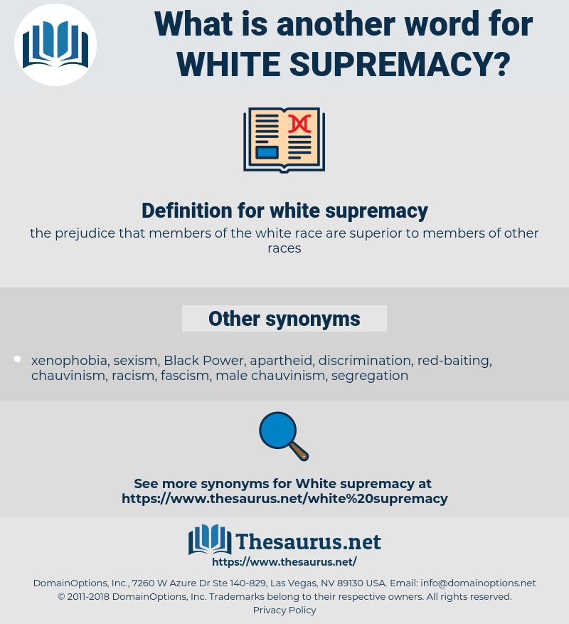white supremacy, synonym white supremacy, another word for white supremacy, words like white supremacy, thesaurus white supremacy