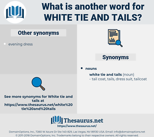 white tie and tails, synonym white tie and tails, another word for white tie and tails, words like white tie and tails, thesaurus white tie and tails