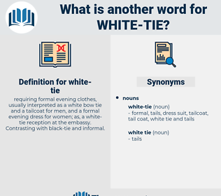 white-tie, synonym white-tie, another word for white-tie, words like white-tie, thesaurus white-tie