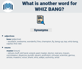 whiz-bang, synonym whiz-bang, another word for whiz-bang, words like whiz-bang, thesaurus whiz-bang