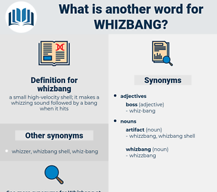 whizbang, synonym whizbang, another word for whizbang, words like whizbang, thesaurus whizbang