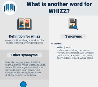 whizz, synonym whizz, another word for whizz, words like whizz, thesaurus whizz