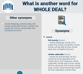 whole deal, synonym whole deal, another word for whole deal, words like whole deal, thesaurus whole deal