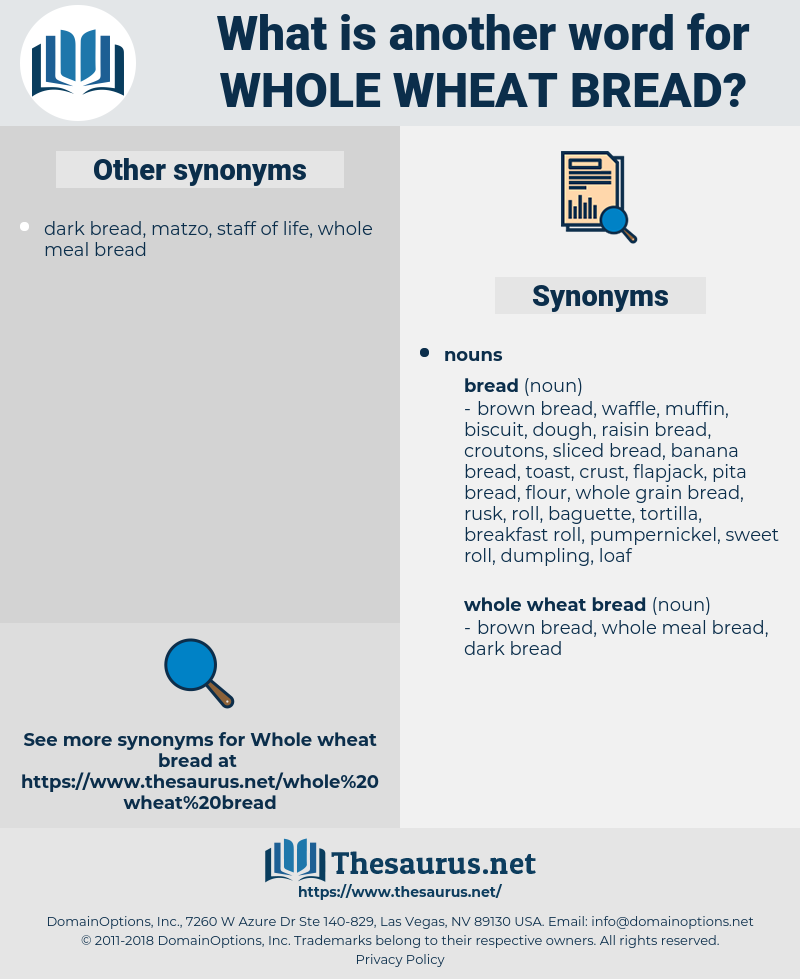 whole wheat bread, synonym whole wheat bread, another word for whole wheat bread, words like whole wheat bread, thesaurus whole wheat bread