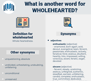 wholehearted, synonym wholehearted, another word for wholehearted, words like wholehearted, thesaurus wholehearted