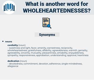 wholeheartednesses, synonym wholeheartednesses, another word for wholeheartednesses, words like wholeheartednesses, thesaurus wholeheartednesses