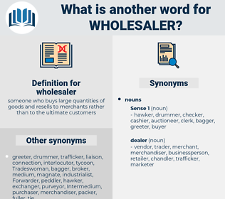 wholesaler, synonym wholesaler, another word for wholesaler, words like wholesaler, thesaurus wholesaler