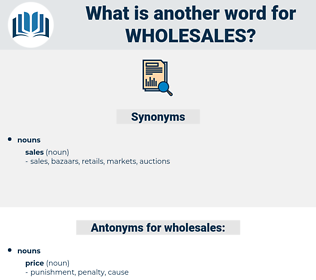 wholesales, synonym wholesales, another word for wholesales, words like wholesales, thesaurus wholesales