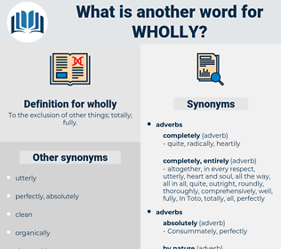wholly, synonym wholly, another word for wholly, words like wholly, thesaurus wholly