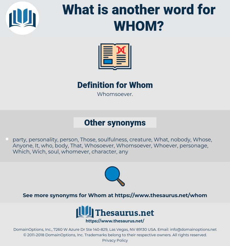 Whom, synonym Whom, another word for Whom, words like Whom, thesaurus Whom