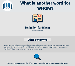 Whom, synonym Whom, another word for Whom, words like Whom, thesaurus Whom