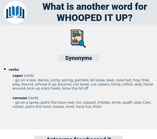 whooped it up, synonym whooped it up, another word for whooped it up, words like whooped it up, thesaurus whooped it up