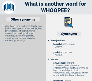 whoopee, synonym whoopee, another word for whoopee, words like whoopee, thesaurus whoopee