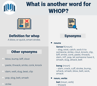whop, synonym whop, another word for whop, words like whop, thesaurus whop