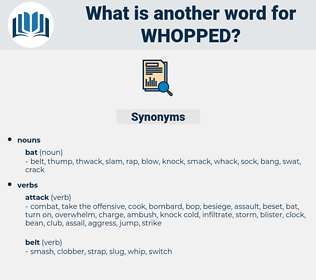 whopped, synonym whopped, another word for whopped, words like whopped, thesaurus whopped