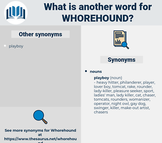 whorehound, synonym whorehound, another word for whorehound, words like whorehound, thesaurus whorehound