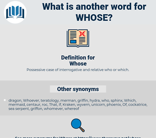 Whose, synonym Whose, another word for Whose, words like Whose, thesaurus Whose
