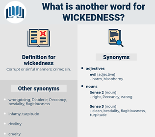 wickedness, synonym wickedness, another word for wickedness, words like wickedness, thesaurus wickedness