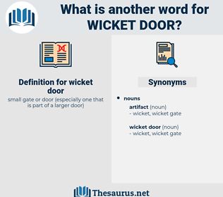 wicket door, synonym wicket door, another word for wicket door, words like wicket door, thesaurus wicket door
