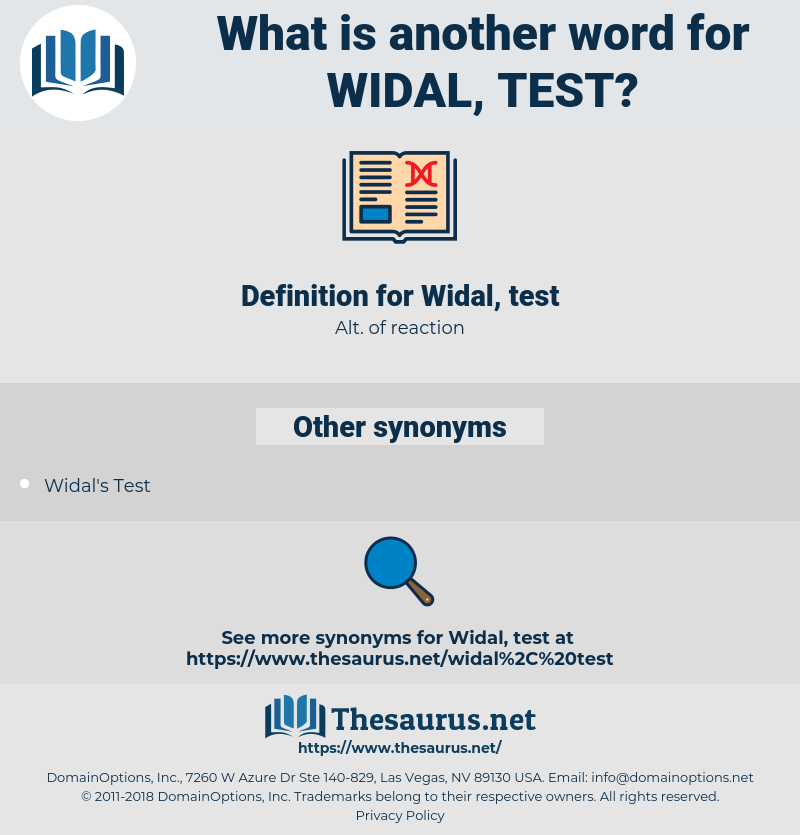 Widal, test, synonym Widal, test, another word for Widal, test, words like Widal, test, thesaurus Widal, test