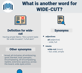 wide-cut, synonym wide-cut, another word for wide-cut, words like wide-cut, thesaurus wide-cut