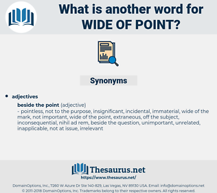 wide of point, synonym wide of point, another word for wide of point, words like wide of point, thesaurus wide of point