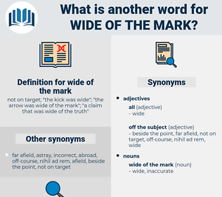 wide of the mark, synonym wide of the mark, another word for wide of the mark, words like wide of the mark, thesaurus wide of the mark