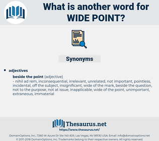 wide point, synonym wide point, another word for wide point, words like wide point, thesaurus wide point