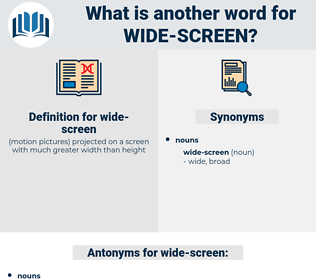 wide-screen, synonym wide-screen, another word for wide-screen, words like wide-screen, thesaurus wide-screen