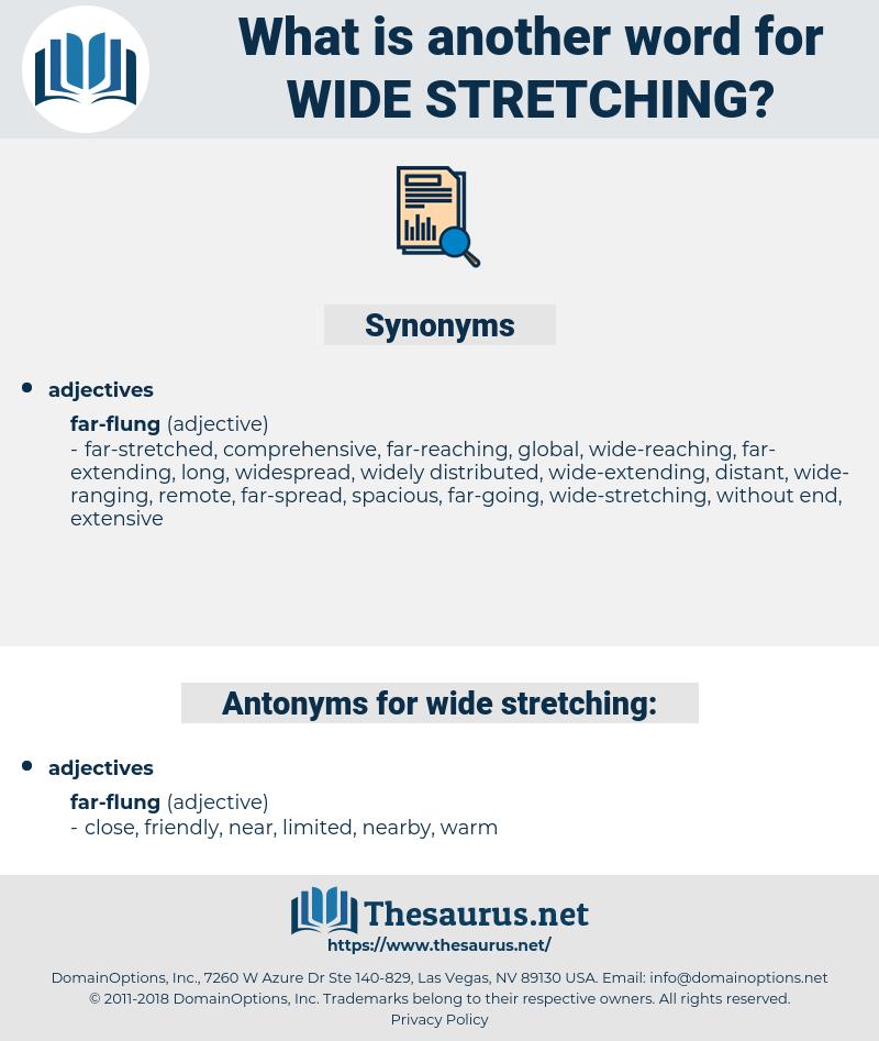 wide-stretching, synonym wide-stretching, another word for wide-stretching, words like wide-stretching, thesaurus wide-stretching
