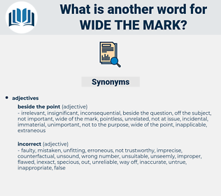 wide the mark, synonym wide the mark, another word for wide the mark, words like wide the mark, thesaurus wide the mark
