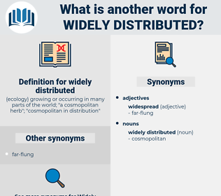 widely distributed, synonym widely distributed, another word for widely distributed, words like widely distributed, thesaurus widely distributed