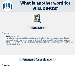 wieldings, synonym wieldings, another word for wieldings, words like wieldings, thesaurus wieldings