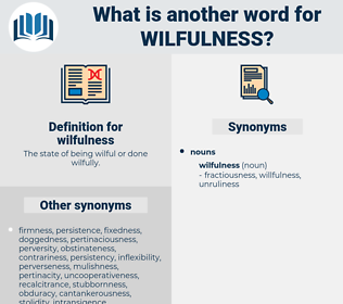 wilfulness, synonym wilfulness, another word for wilfulness, words like wilfulness, thesaurus wilfulness