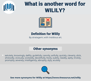 Wilily, synonym Wilily, another word for Wilily, words like Wilily, thesaurus Wilily