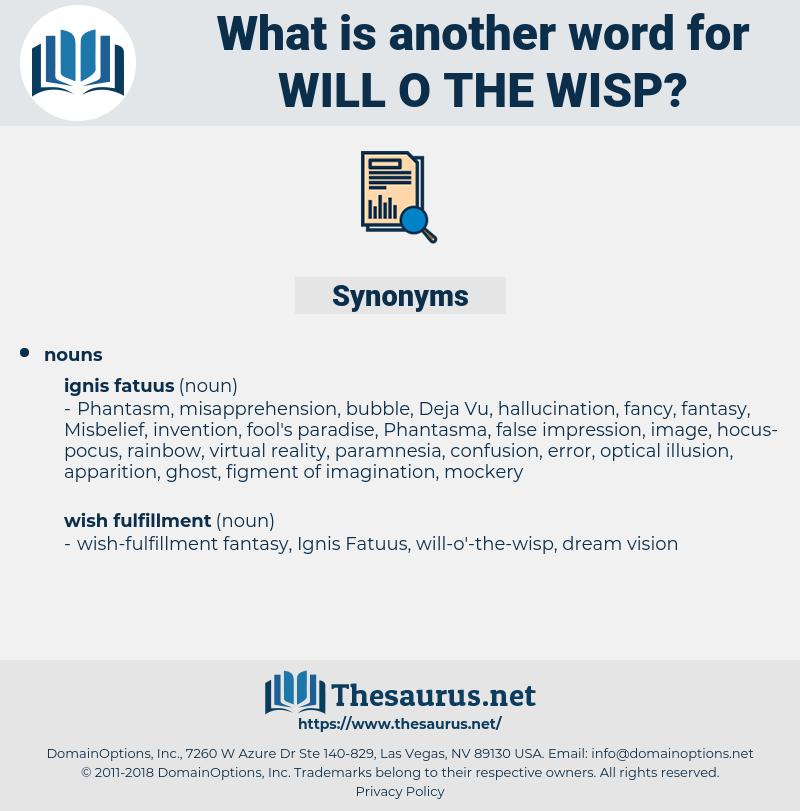 Will-o-the-wisp, synonym Will-o-the-wisp, another word for Will-o-the-wisp, words like Will-o-the-wisp, thesaurus Will-o-the-wisp