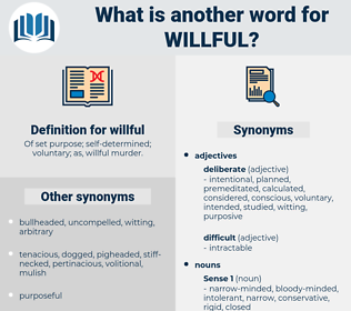willful, synonym willful, another word for willful, words like willful, thesaurus willful