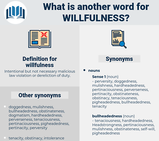 willfulness, synonym willfulness, another word for willfulness, words like willfulness, thesaurus willfulness
