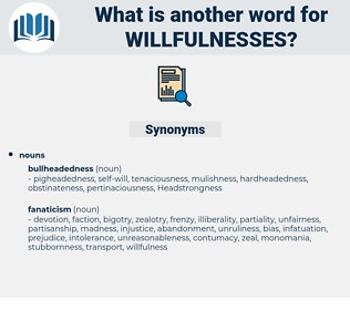 willfulnesses, synonym willfulnesses, another word for willfulnesses, words like willfulnesses, thesaurus willfulnesses