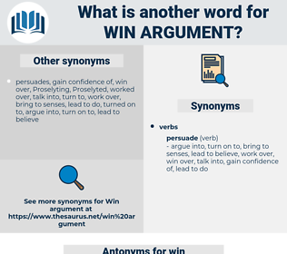 win argument, synonym win argument, another word for win argument, words like win argument, thesaurus win argument