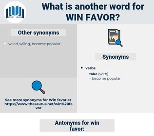 win favor, synonym win favor, another word for win favor, words like win favor, thesaurus win favor