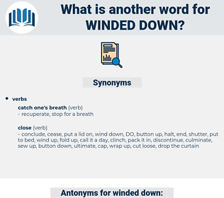 winded down, synonym winded down, another word for winded down, words like winded down, thesaurus winded down