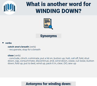 winding down, synonym winding down, another word for winding down, words like winding down, thesaurus winding down