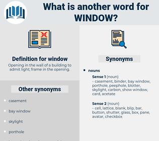 window, synonym window, another word for window, words like window, thesaurus window