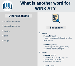 wink at, synonym wink at, another word for wink at, words like wink at, thesaurus wink at