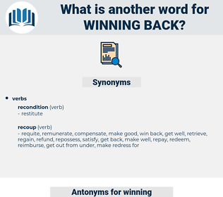 winning back, synonym winning back, another word for winning back, words like winning back, thesaurus winning back