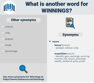 winnings, synonym winnings, another word for winnings, words like winnings, thesaurus winnings