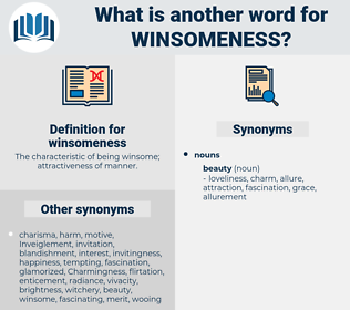 winsomeness, synonym winsomeness, another word for winsomeness, words like winsomeness, thesaurus winsomeness