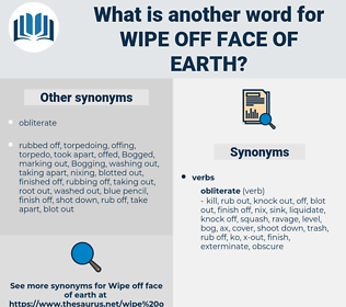 wipe off face of earth, synonym wipe off face of earth, another word for wipe off face of earth, words like wipe off face of earth, thesaurus wipe off face of earth
