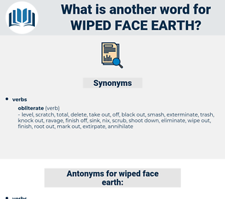 wiped face earth, synonym wiped face earth, another word for wiped face earth, words like wiped face earth, thesaurus wiped face earth